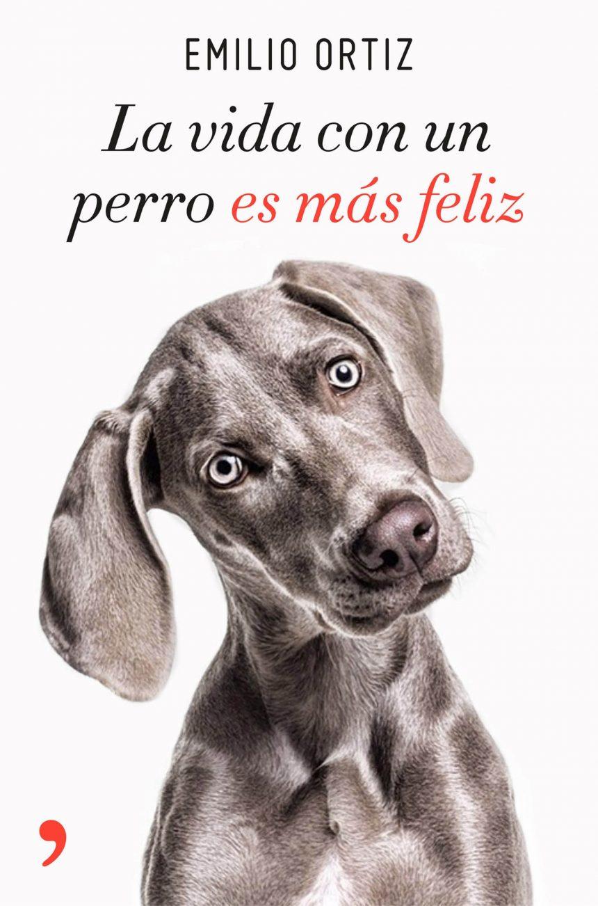La vida con un perro es más feliz, Emilio Ortiz